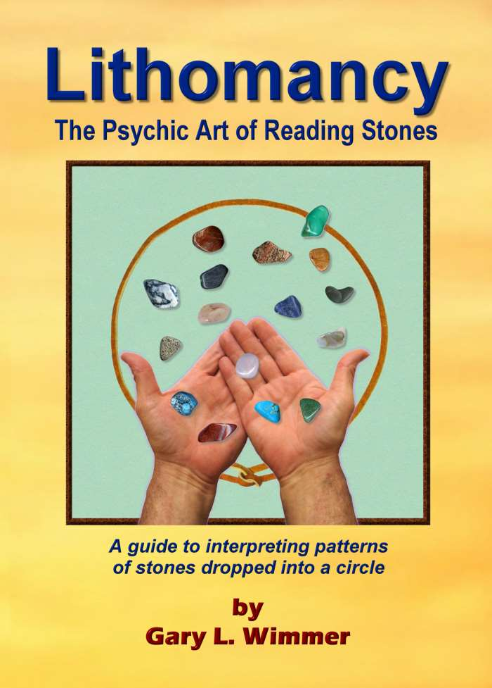 Lithomancy, the Psychic Art of Reading Stones by Gary L. Wim